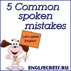 5 Common spoken mistakes