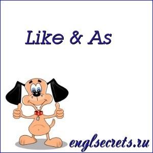 Like & As