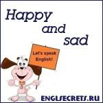 Happy and sad