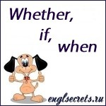 whether-if-when