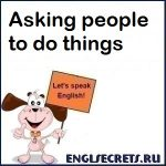 Asking people to do things